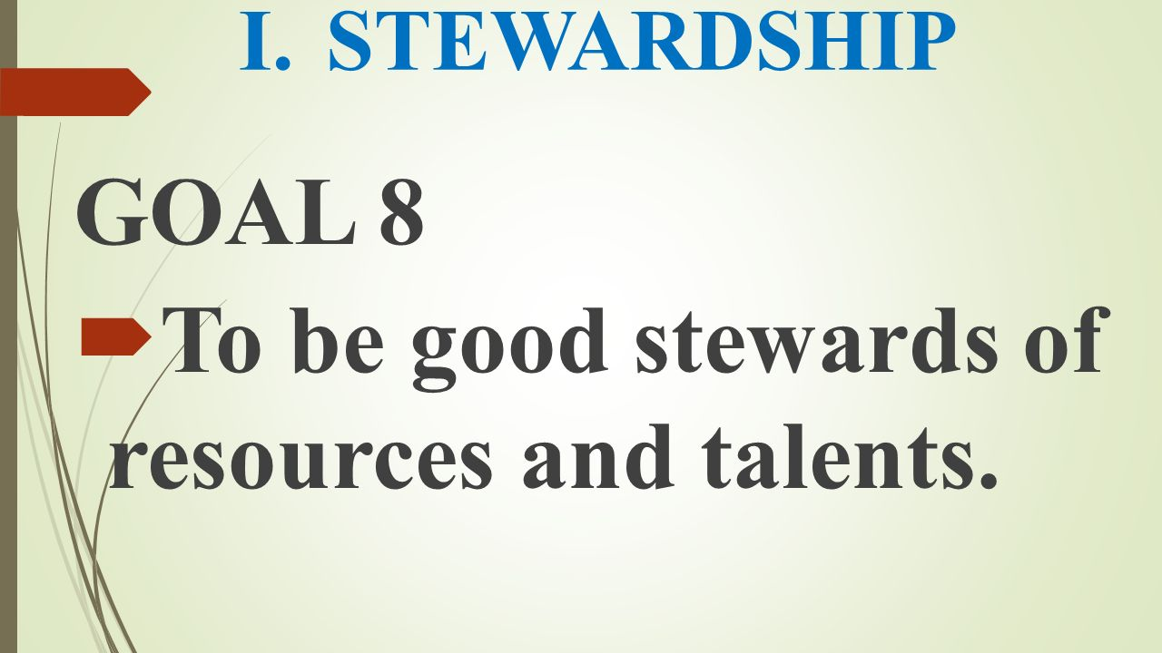 To be good stewards of resources and talents.