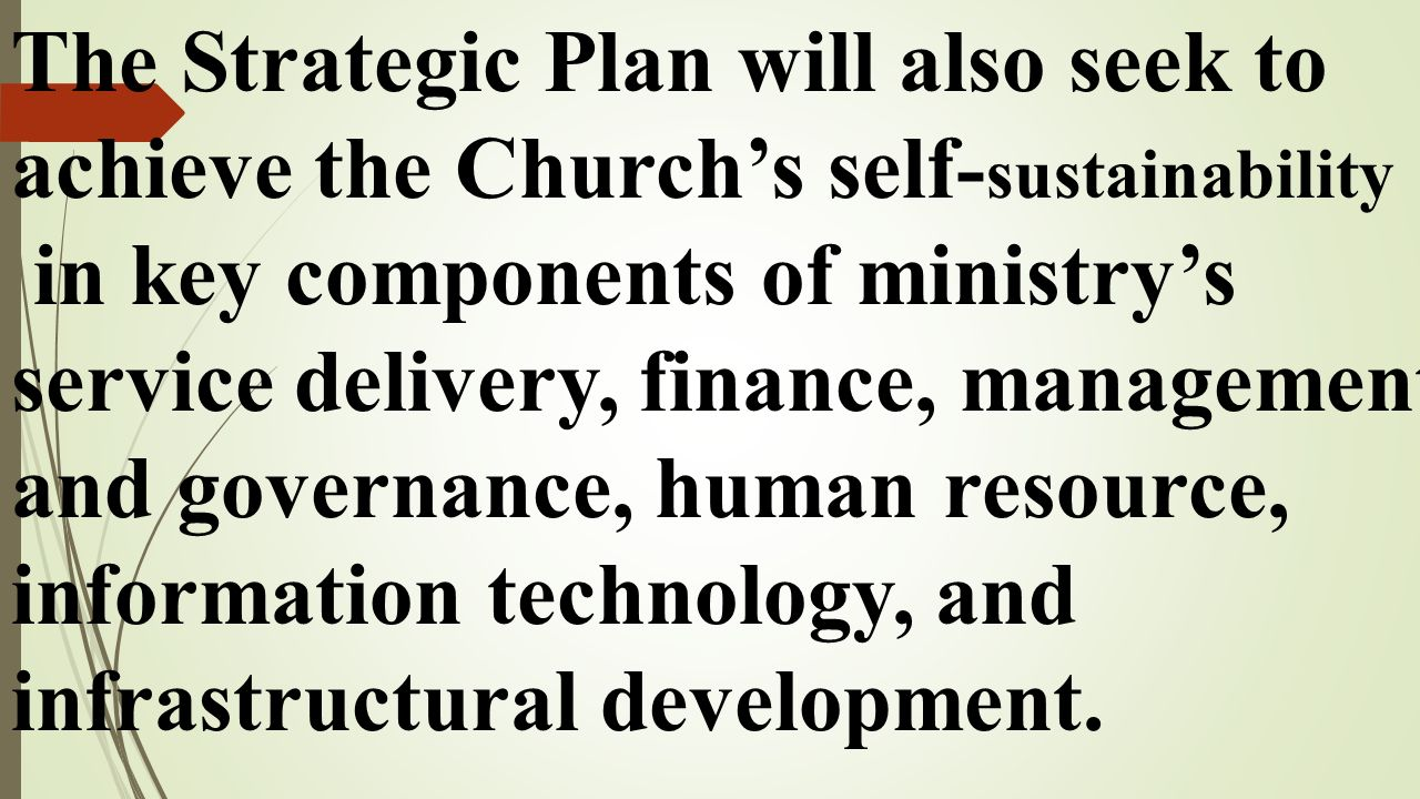 The Strategic Plan will also seek to achieve the Church's self-sustainability