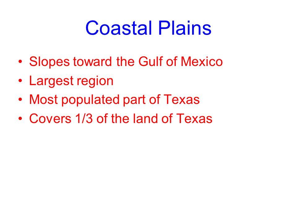 Coastal Plains Slopes toward the Gulf of Mexico Largest region