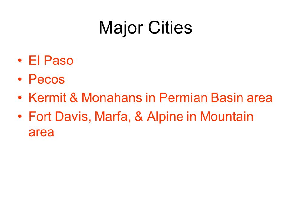 Major Cities El Paso Pecos Kermit & Monahans in Permian Basin area