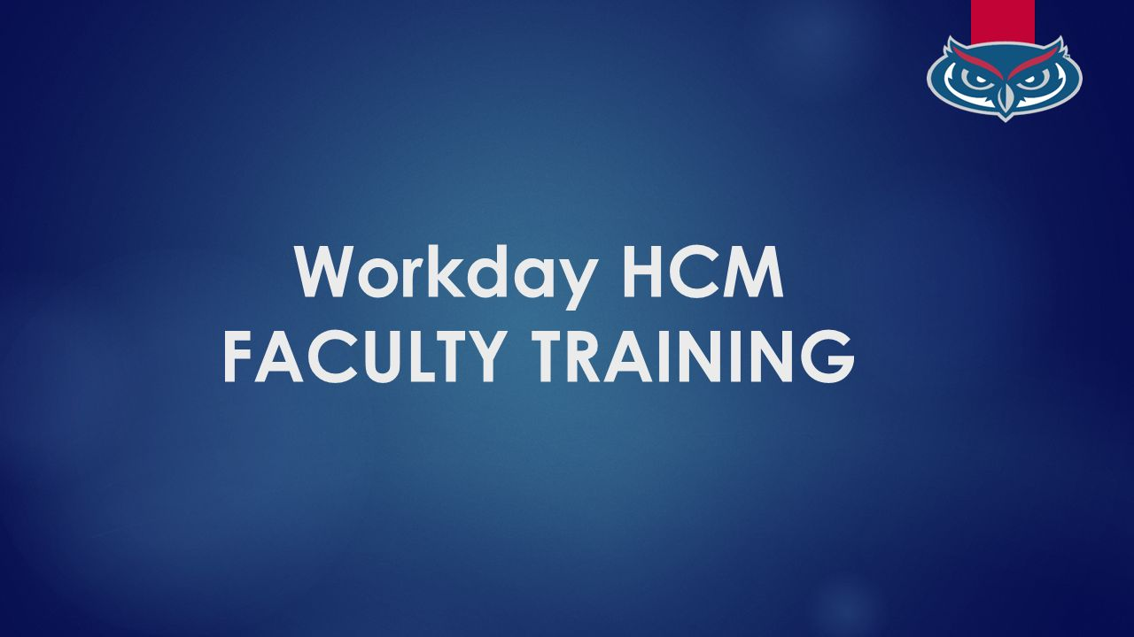Workday HCM FACULTY TRAINING