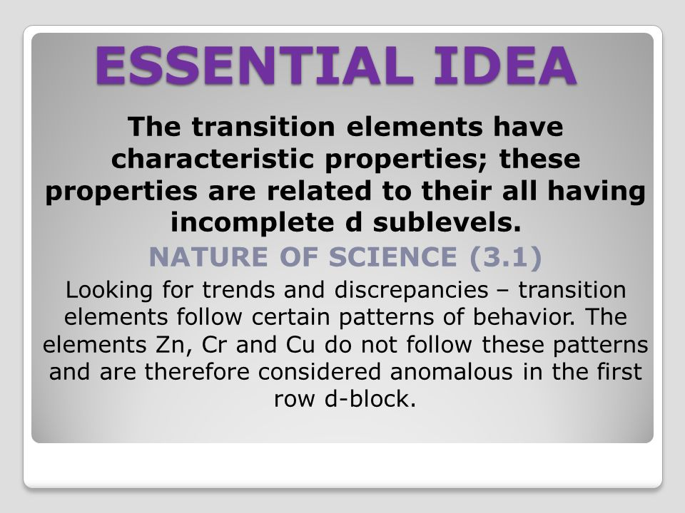 Topic 13 the periodic table the transition metals ppt video essential idea the transition elements have characteristic properties these properties are related to their all urtaz Choice Image