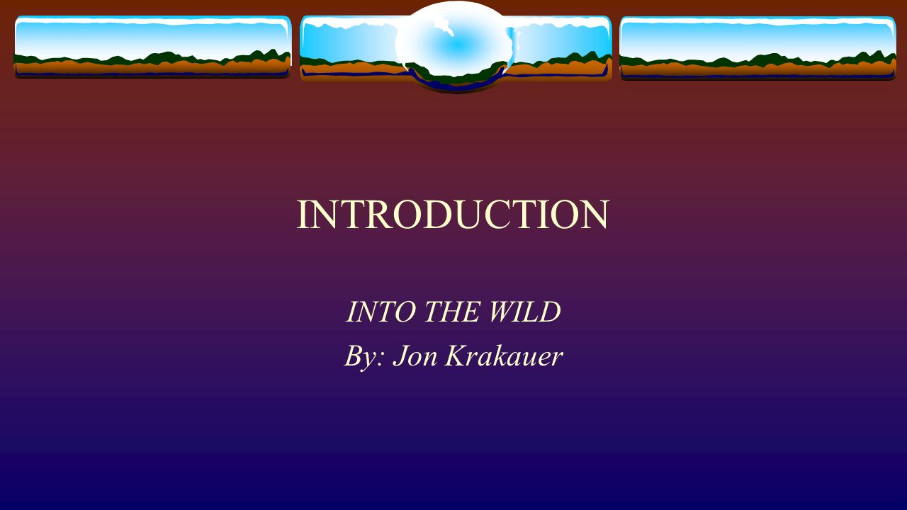 a report on into the wild a non fiction book by jon krakauer Likewise, even the best nonfiction writer will sometimes make harmless  himself  in the way suggested by krakauer in his 1996 book into the wild, and in  as for  the most recent jon krakauer epiphany about moldy seeds, hurriedly put forth.