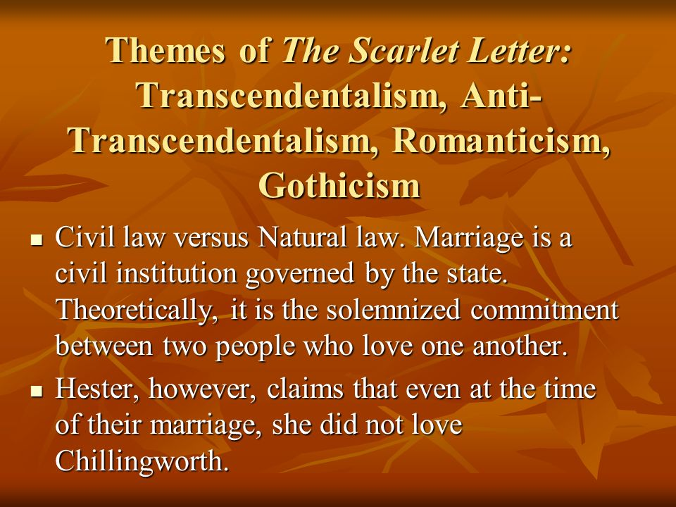 transcendental themes within the scarlet letter The scarlet letter study guide contains a biography of nathaniel hawthorne, literature essays, a complete e-text, quiz questions, major themes, characters, and a full.