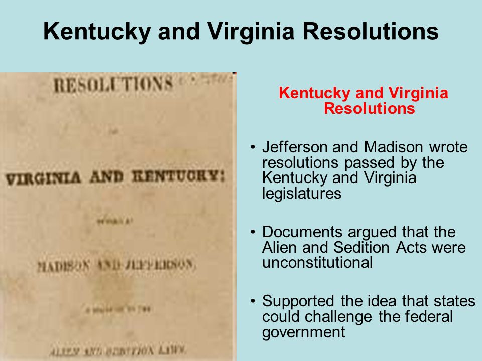 kentucky virginia resolutions Get in-depth analysis of proclamation regarding nullification, with this section on kentucky and virginia resolutions (1798 and 1799.