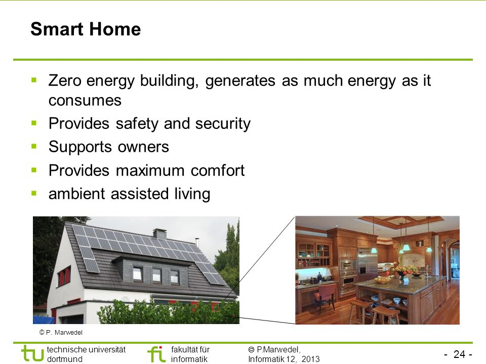 Smart Home Zero energy building, generates as much energy as it consumes. Provides safety and security.