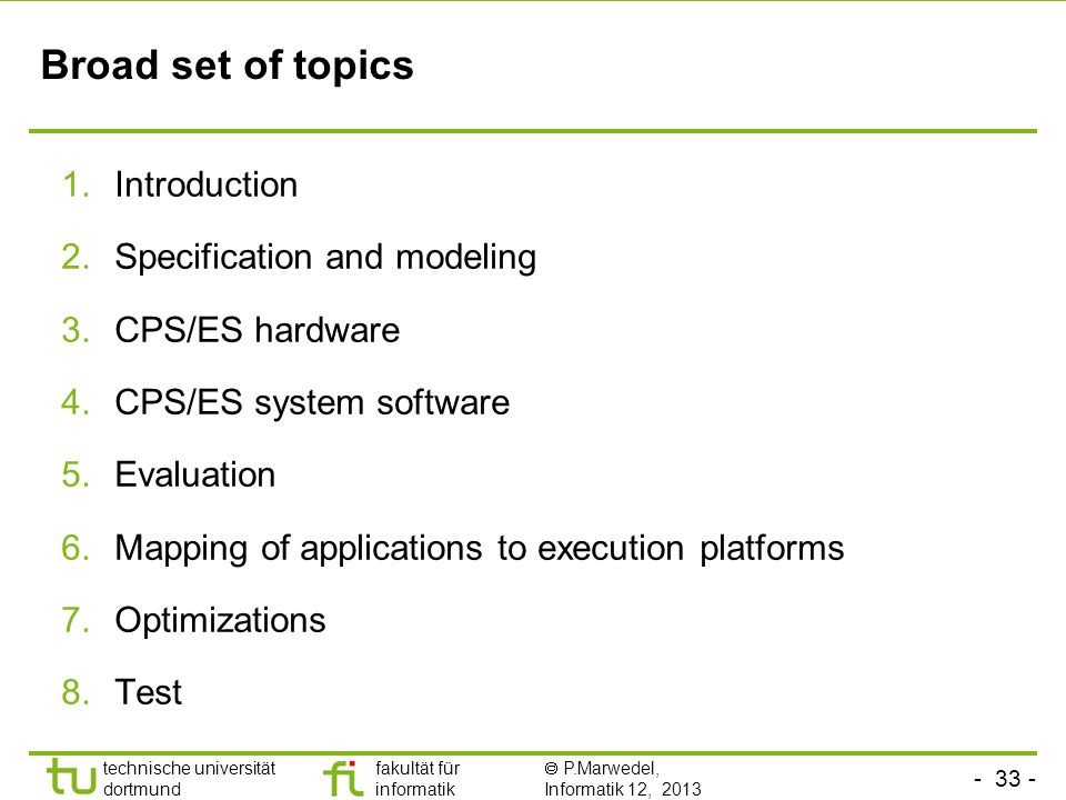 Broad set of topics Introduction Specification and modeling