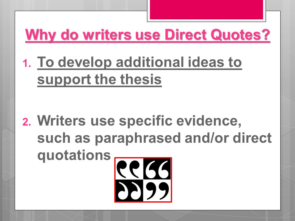 thesis direct quote Can you use a quote for a thesis you can use a quote to introduce your thesis or use a quote later on in the body paragraphs to cite support for.