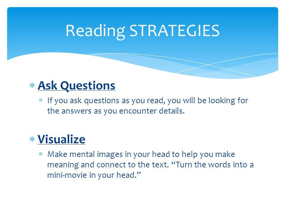 Reading STRATEGIES Ask Questions Visualize