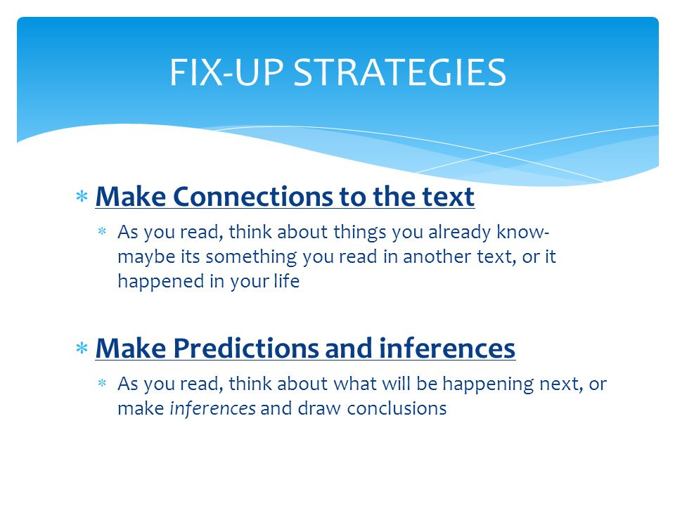 FIX-UP STRATEGIES Make Connections to the text