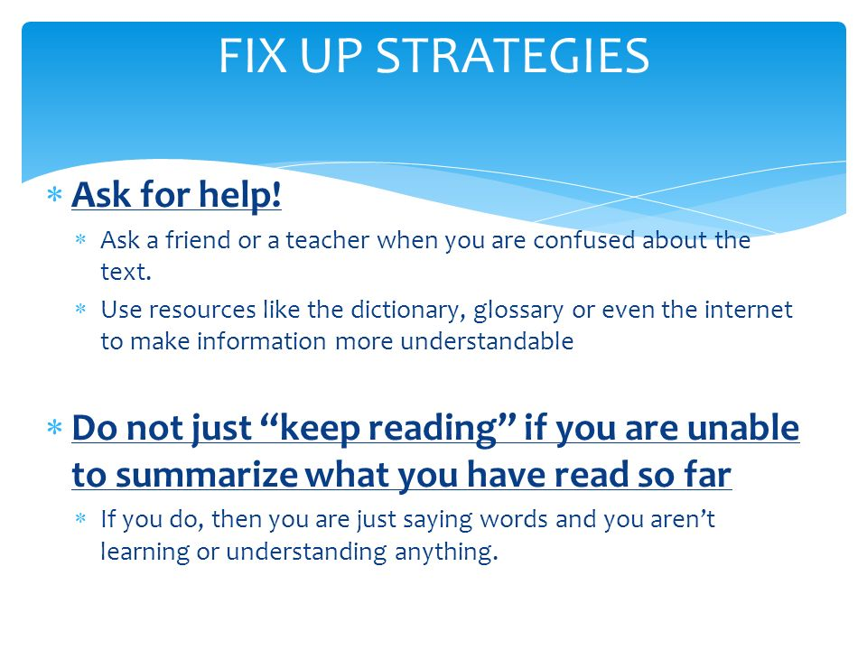 FIX UP STRATEGIES Ask for help!
