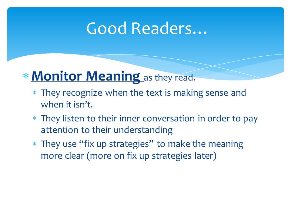 Good Readers… Monitor Meaning as they read.