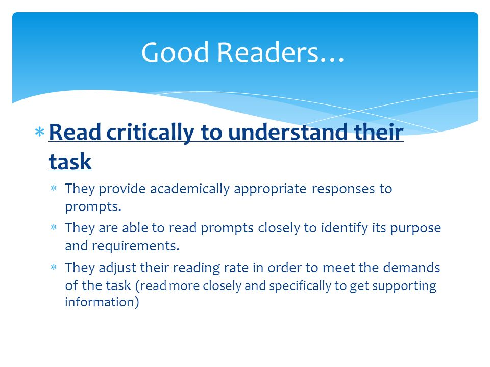 Good Readers… Read critically to understand their task