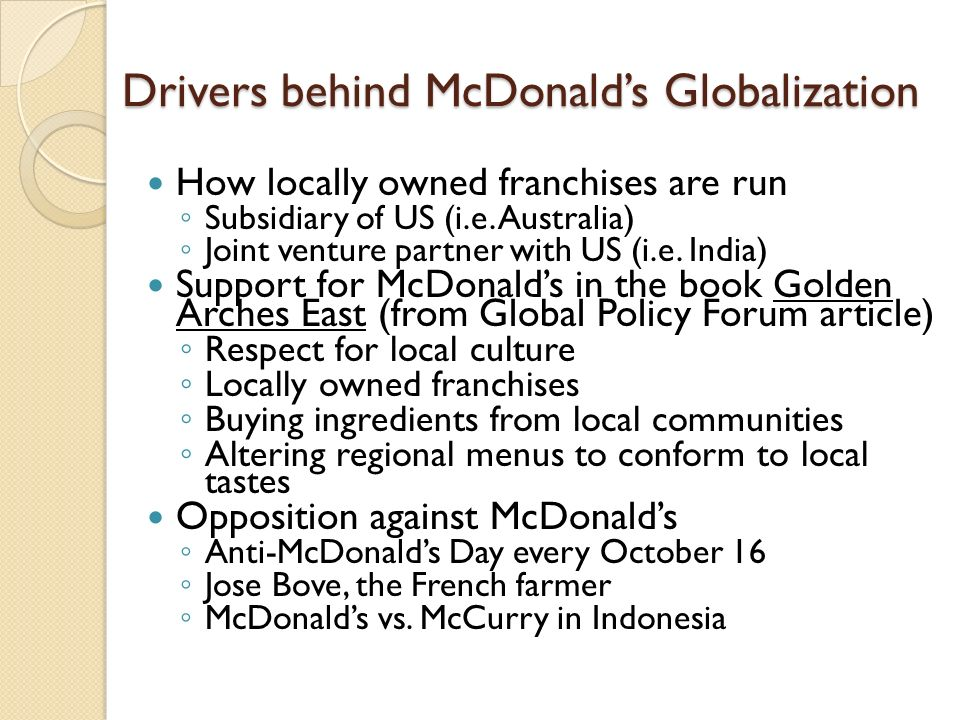 "the globalization and culture of mcdonald s Globalization and homogenization of culture: does globalization mean the extinction of cultural diversity the ""lamb burger"" at mcdonald's in australia."