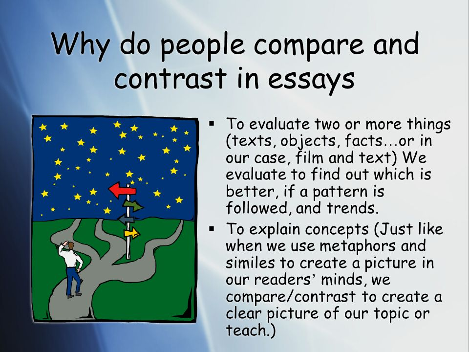 compare essay people two Compare and contrast essay tips to use when writing your comparison essay here you'll find the words to use for comparing and contrasting, the different ways one can write an essay to compare and contrast the subjects etc.