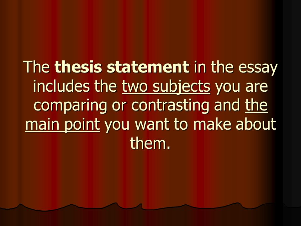 comparing contrasting thesis statement Your professor providing you with a compare and contrast thesis task of a topic   be in a position to develop either an evaluative or explanatory thesis statement.