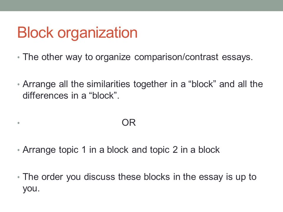 academic writing i th ppt  block organization the other way to organize comparison contrast essays