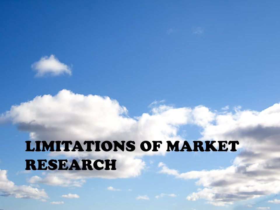 limitations of market research Ver vídeo in any research there are limitations, online research is no different it is good to know what factors affect the accuracy of our research and to share such.