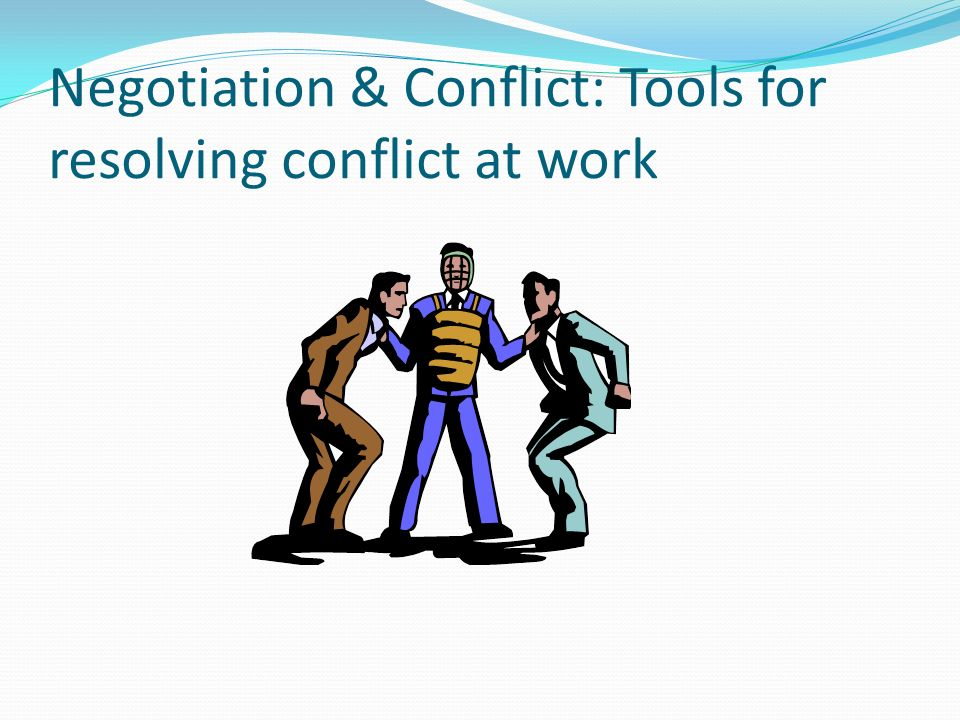 resolving conflict through negotiation Conflict resolution introduction conflict is a situation between at least two interdependent parties that conflict and negotiating a solution usually through.