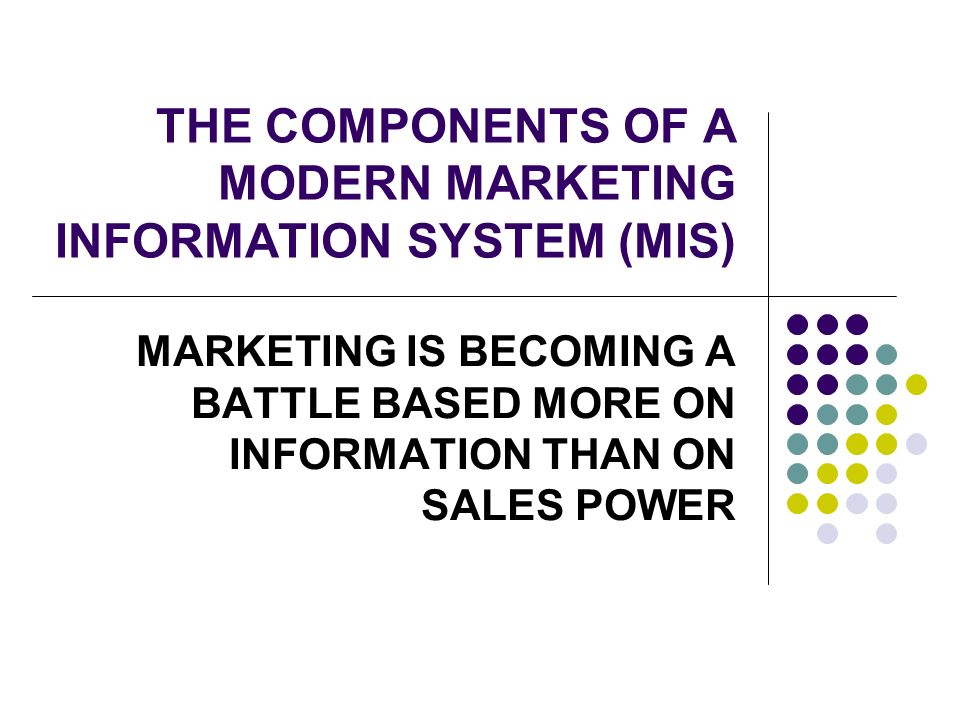components of modern marketing information system Definition of marketing information system: a system that analyzes and assesses marketing information,.