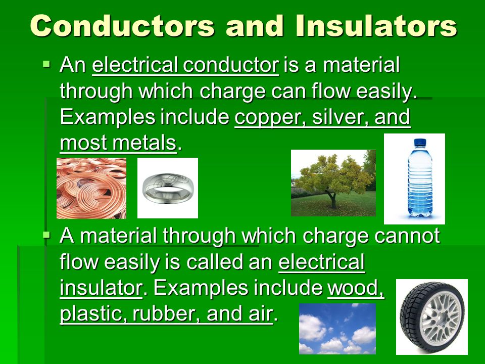 Electrical Conductors Examples : Chapter electricity jennie borders ppt video online