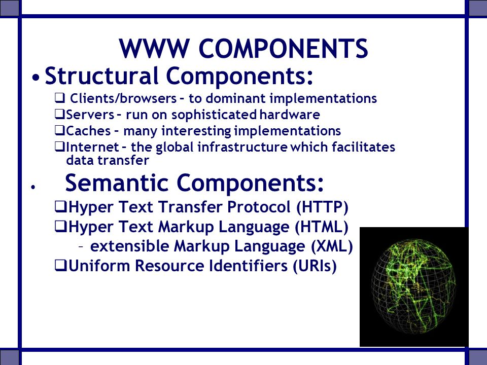 WWW COMPONENTS Structural Components: