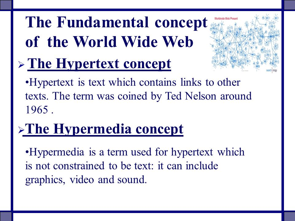 The Fundamental concept of the World Wide Web