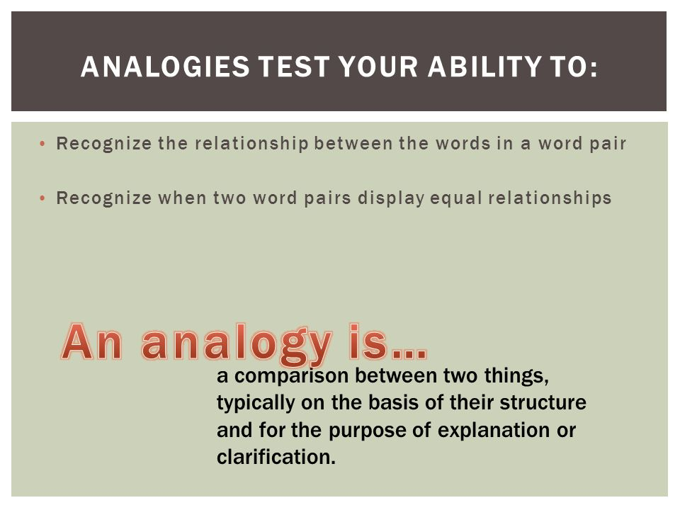 analogy word and pair Analogy analogy means â correspondenceâ or â similarityâ or â similar relationshipâ  in questions on number analogies or letter analogies and word.