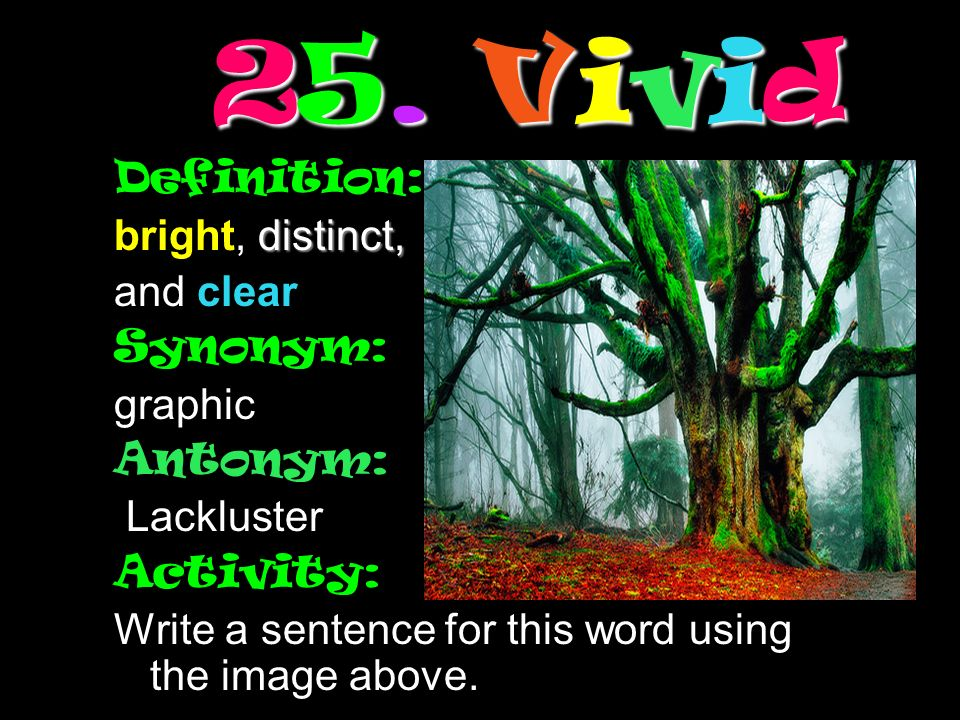 Vivid Definition: Bright, Distinct, And Clear Synonym: Graphic
