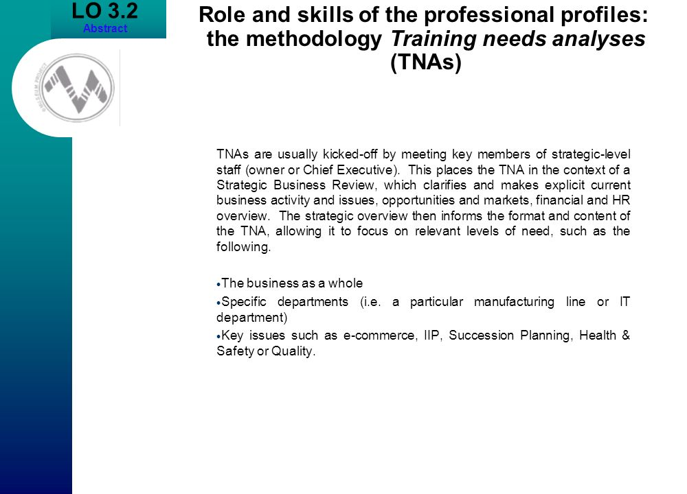LO 3.2 Abstract. Role and skills of the professional profiles: the methodology Training needs analyses (TNAs)