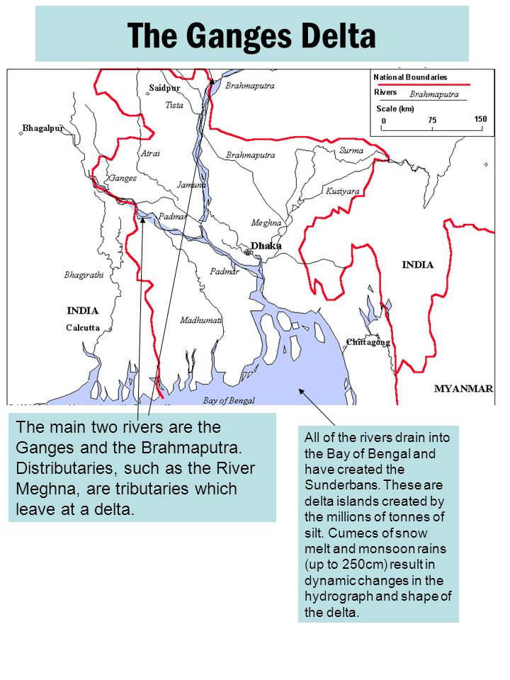 The Ganges Delta The main two rivers are the Ganges and the