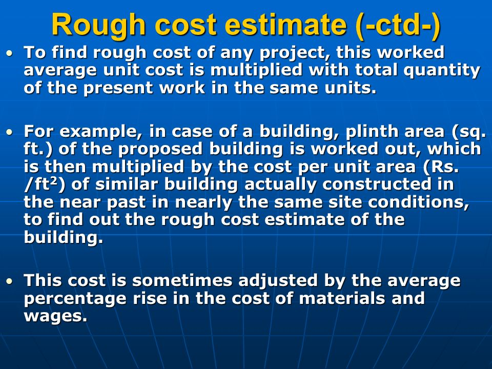 Estimation estimation is the scientific way of working out for Rough cost to build a house