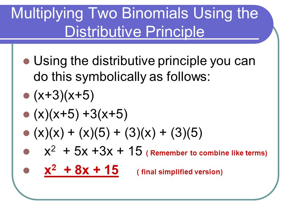 Multiplying Two Binomials Using the Distributive Principle