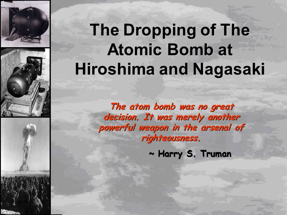 was the dropping of the atomic bomb justified essay