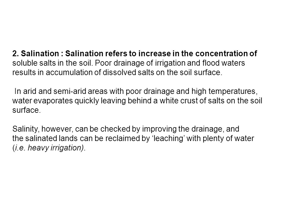 2. Salination : Salination refers to increase in the concentration of