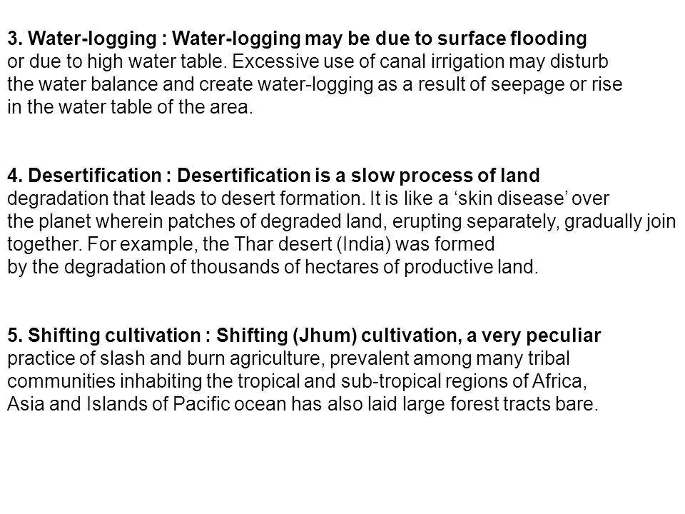 3. Water-logging : Water-logging may be due to surface flooding