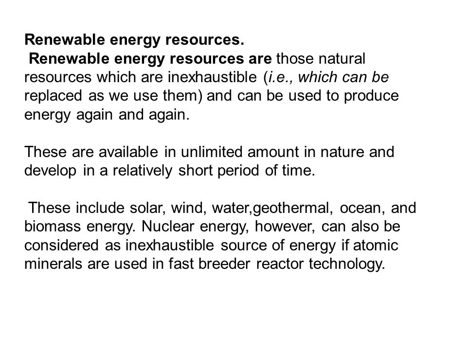 Renewable energy resources.