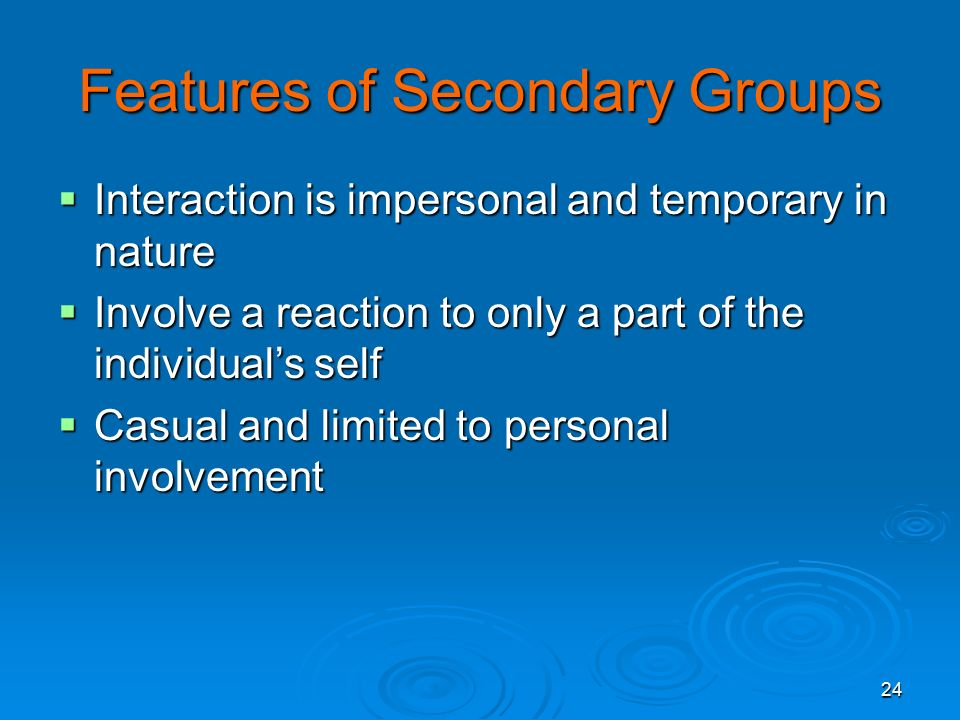 Features of Secondary Groups
