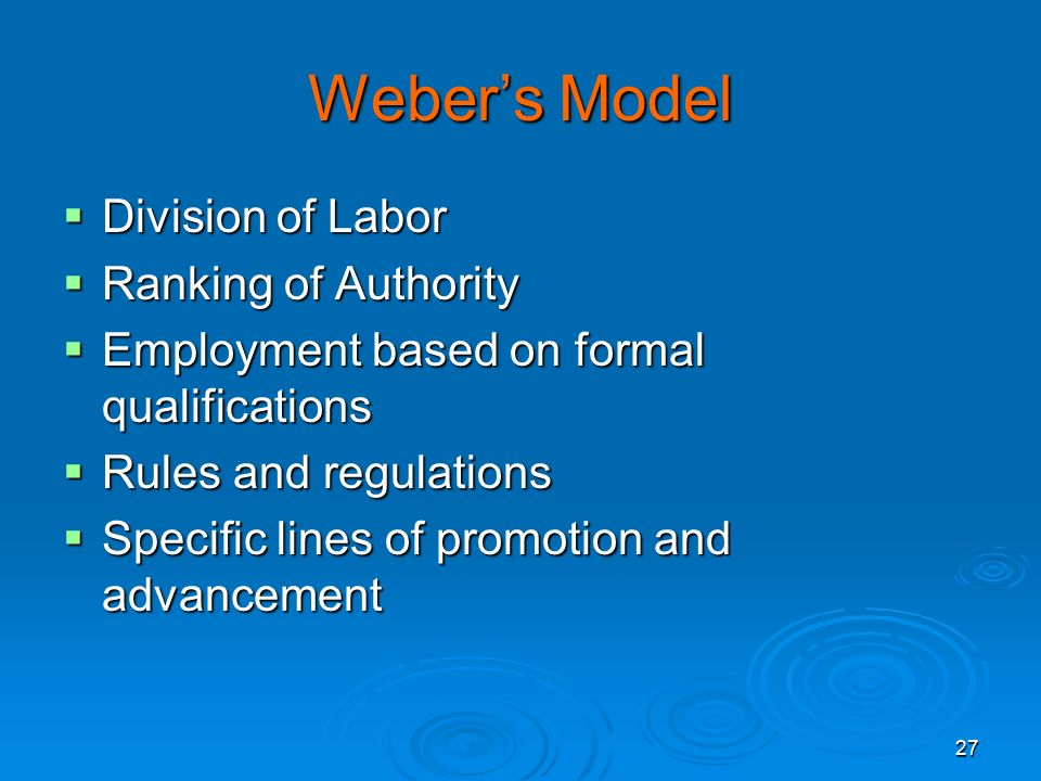 Weber's Model Division of Labor Ranking of Authority