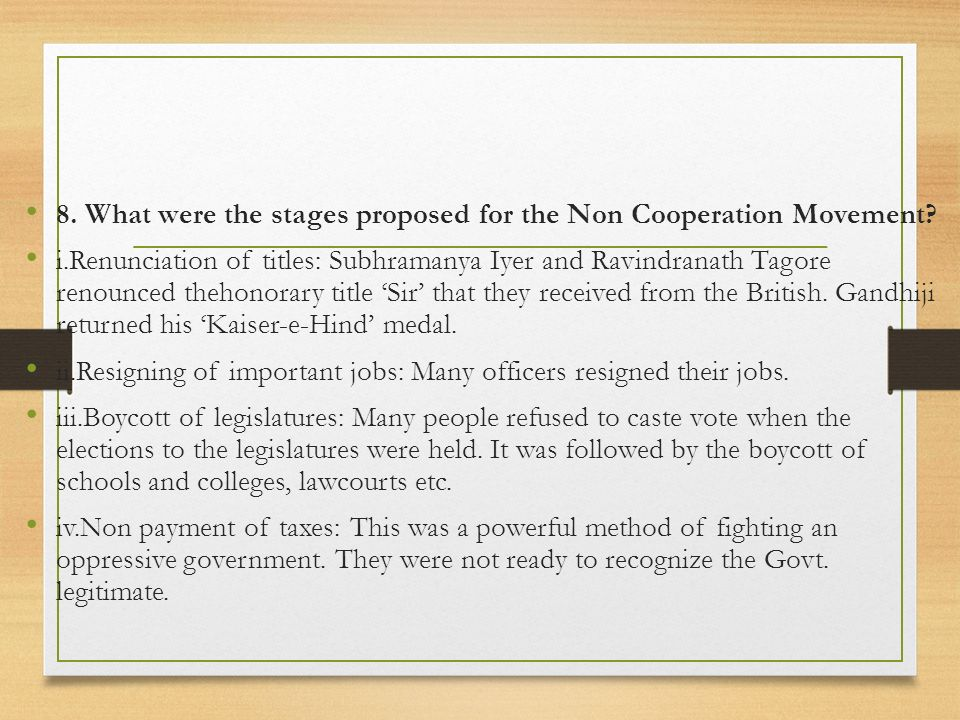 8. What were the stages proposed for the Non Cooperation Movement