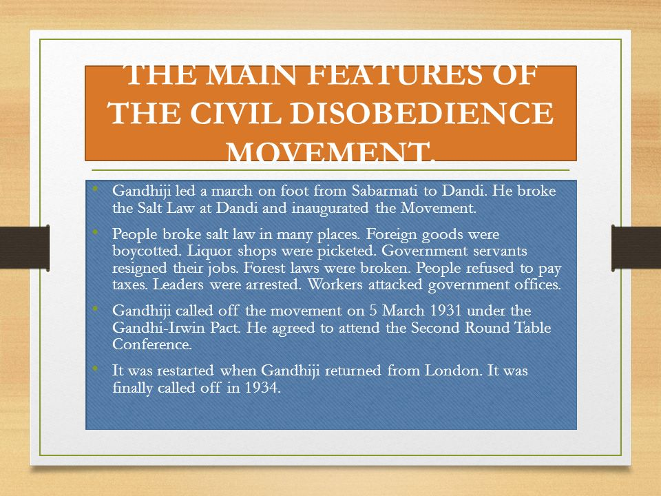 THE MAIN FEATURES OF THE CIVIL DISOBEDIENCE MOVEMENT.