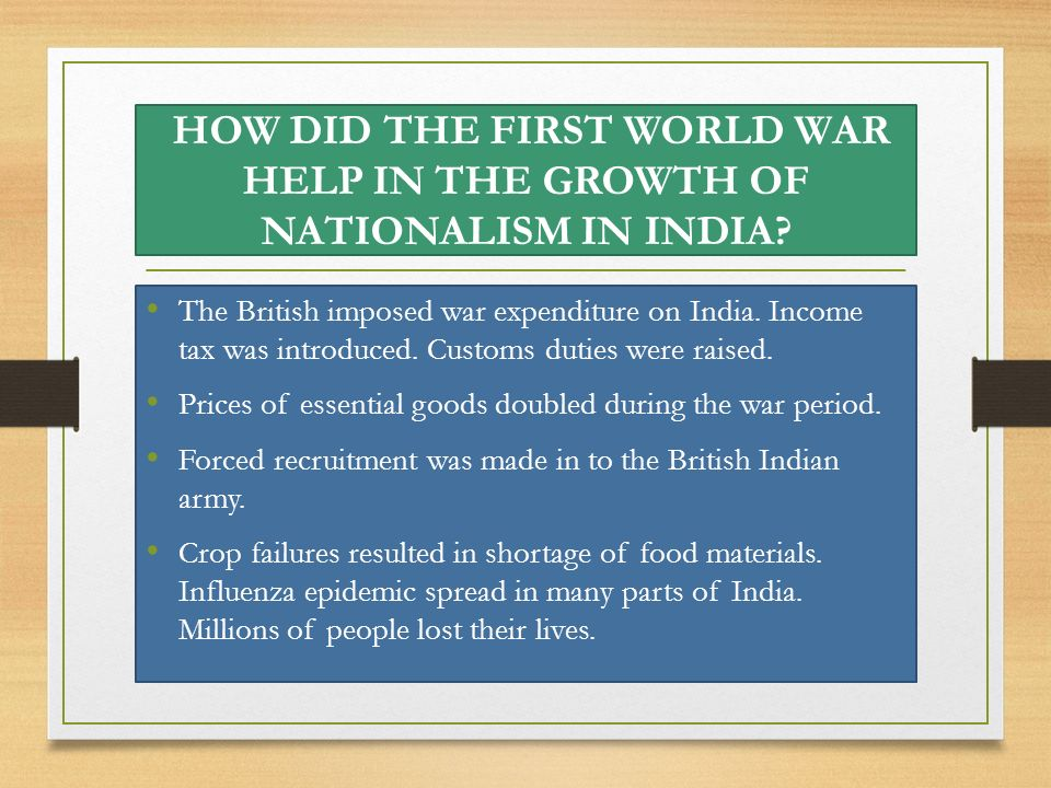 HOW DID THE FIRST WORLD WAR HELP IN THE GROWTH OF NATIONALISM IN INDIA