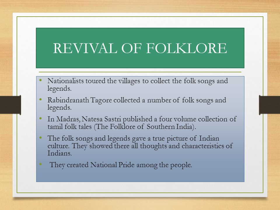 REVIVAL OF FOLKLORE Nationalists toured the villages to collect the folk songs and legends.
