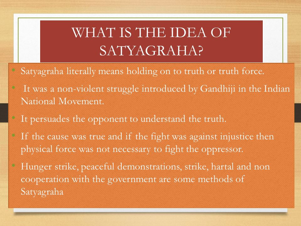 WHAT IS THE IDEA OF SATYAGRAHA