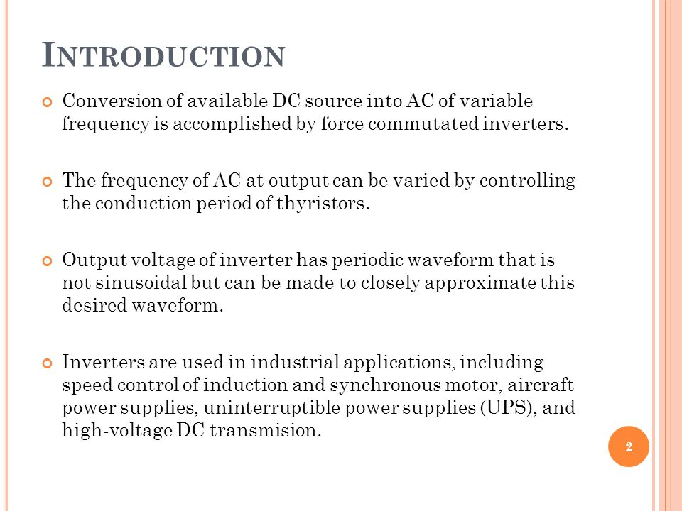 Frequency Of Ac : Introduction conversion of available dc source into ac