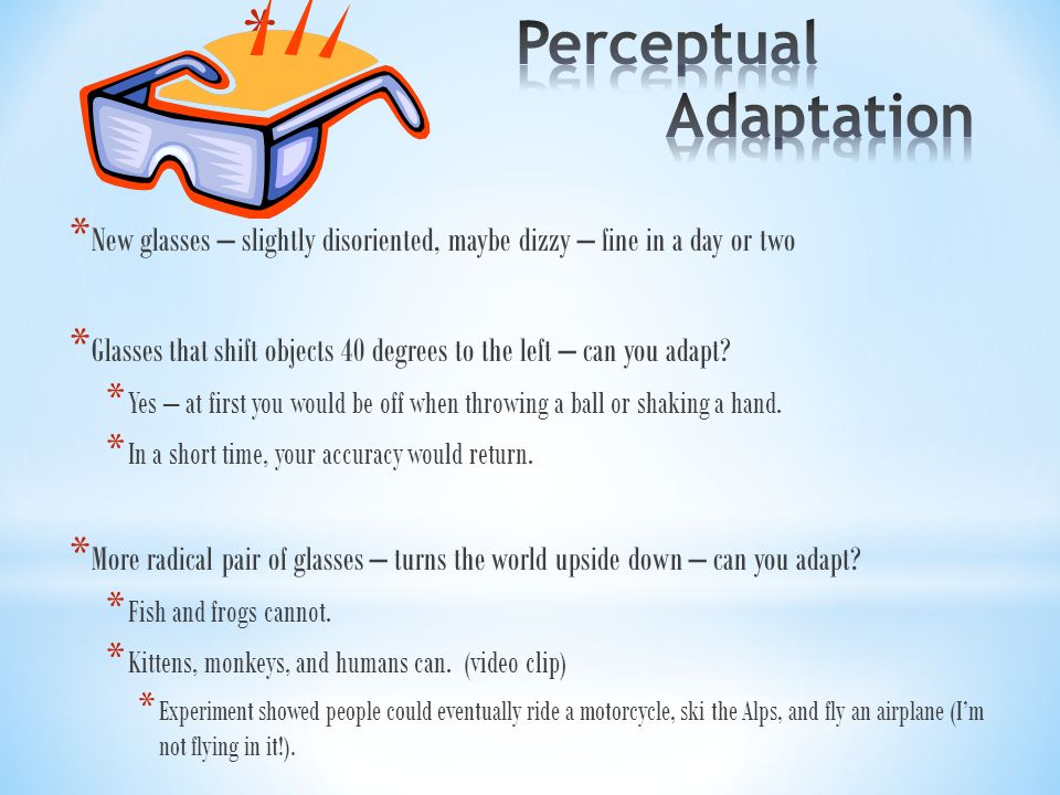 perceptual adaptation Start studying perceptual adaptation learn vocabulary, terms, and more with flashcards, games, and other study tools.