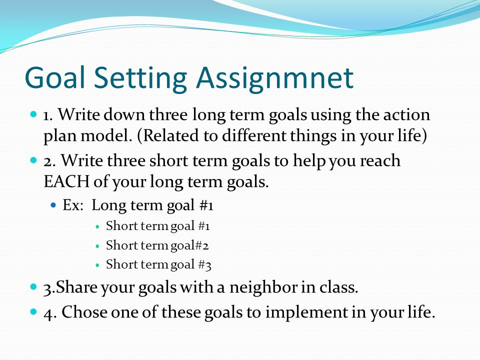 a guide to setting long term goals in life And achieve what you want in life  some people believe that smart doesn't work well for long-term goals  smart goals guide, (2014) why goal setting.
