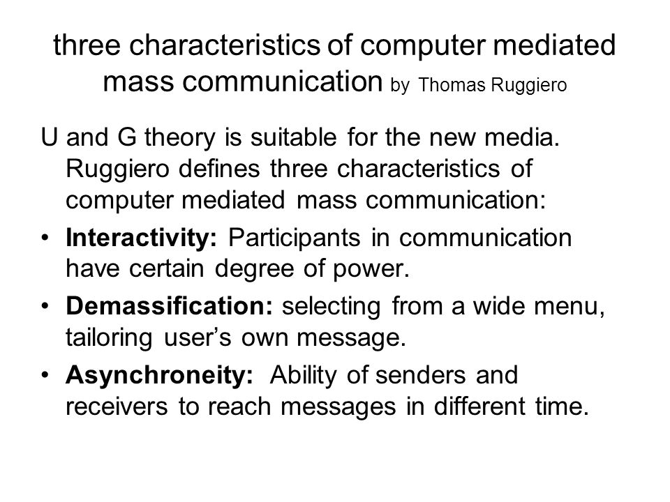 the characteristics of mass communication Organizational communication they'll negotiate they're corporate  mass communication the main features of interpersonal media are: 1 they provide a two-way exchange of information individual participants can  values, ethical beliefs, and attitudes towards status and authority - all characteristics of the misleadingly transparent.