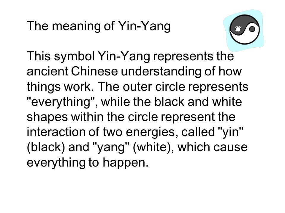 an essay on the importance of the symbol yin yang The yin symbolizes weak, negative, and feminine in nature and yang represents positive and masculine, as they are both opposing ideas, they rely and grow off of each other for growth and survival although this symbol has chinese origins, but the widely known insignia, yinyang meaning shadow and light, is important to chinese culture because the yinyang phenomena gave a basis to study off.