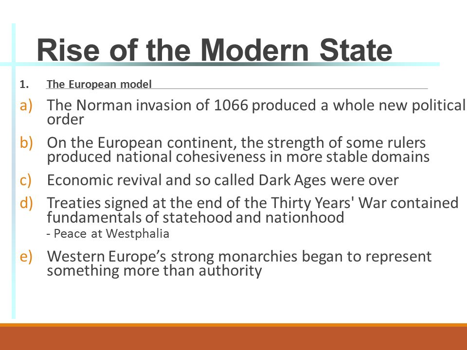the rise of the modern state 2015-6-26  • the values of democracy are not found in such societies totalitarian states emphasize: (1) glorification of the whole community (that is the state.